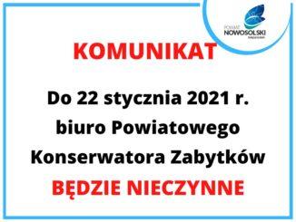 do 22.02.2021 biuro powiatowego konserwatora zabytków nieczynne