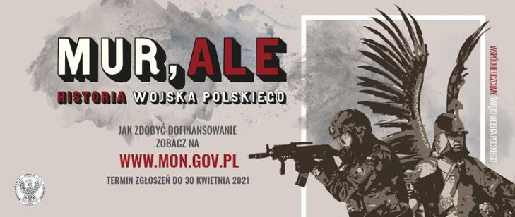 plakat promujący konkur ofert MON MUR,ALE HISTORIA WOJSKA POLSKIEGO - naplakacie współczesne ihistoryczne oblicze obrońcy narodu